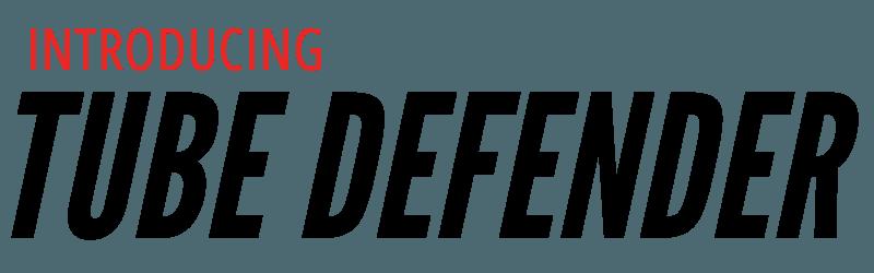 Introducing Tube Defender